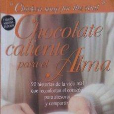 Libros de segunda mano: JACK CANFIELD & MARK HANSEN. CHOCOLATE CALIENTE PARA EL ALMA. BUENOS AIRES. 1995.. Lote 91086110