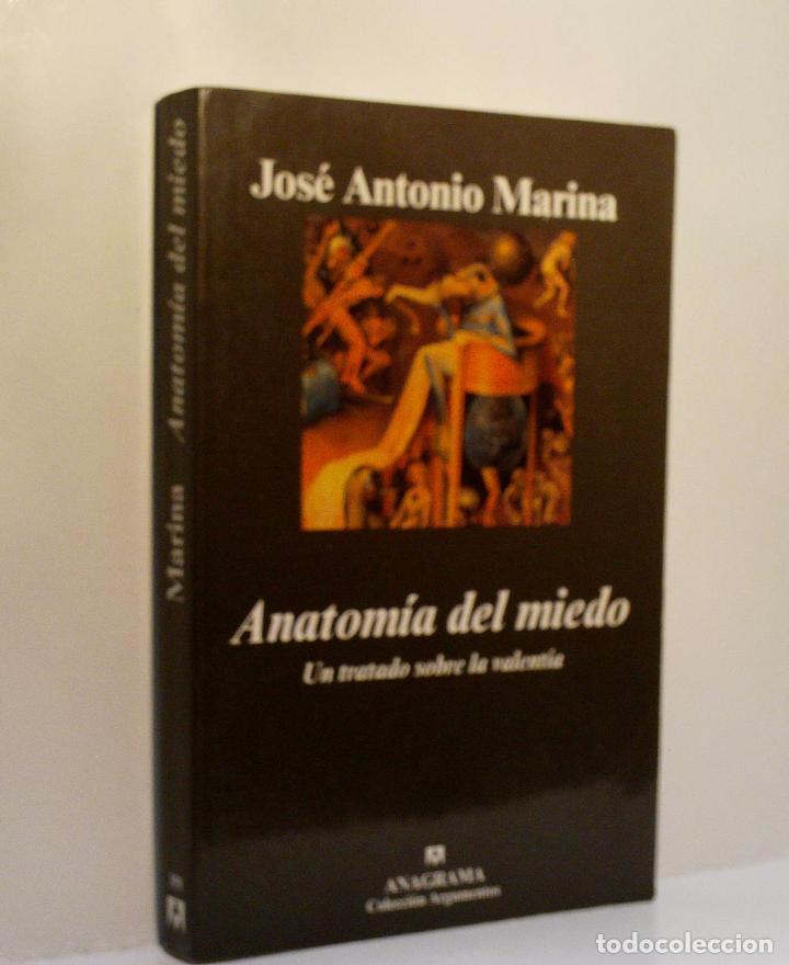 ANATOMIA DEL MIEDO. UN TRATADO SOBRE LA VALENTIA. MARINA JOSÉ ANTONIO. 2007 (Libros de Segunda Mano - Pensamiento - Psicología)