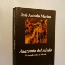 Libros de segunda mano: ANATOMIA DEL MIEDO. UN TRATADO SOBRE LA VALENTIA. MARINA JOSÉ ANTONIO. 2007. Lote 91277470