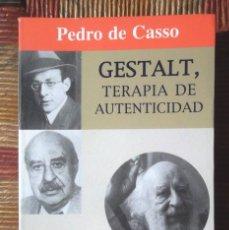 Libros de segunda mano: GESTALT, TERAPIA DE AUTENTICIDAD LA VIDA Y LA OBRA DE FRITZ PERLS 2003 PEDRO DE CASSO 1A ED KAIRÓS . Lote 91378015