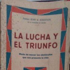Libros de segunda mano: ADAM W. ROBERTSON. LA LUCHA Y EL TRIUNFO. BARCELONA.. Lote 91897400