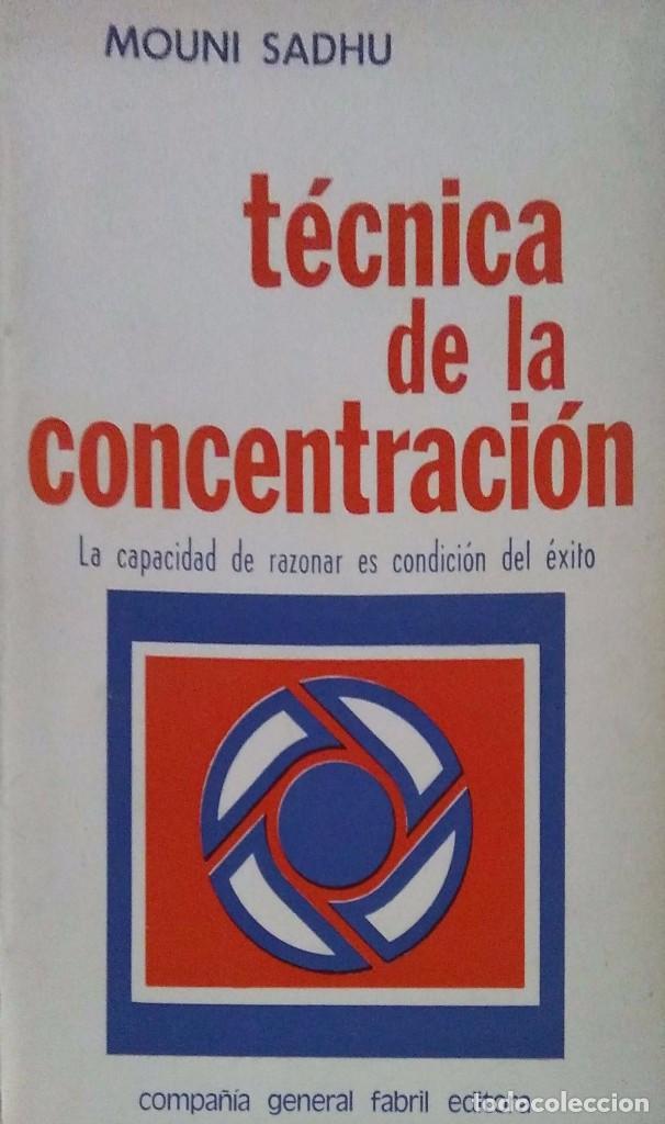 MOUNI SADHU. TECNICA DE LA CONCENTRACIÓN. BUENOS AIRES. 1971. (Libros de Segunda Mano - Pensamiento - Psicología)