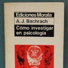 Libros de segunda mano: LMV - CÓMO INVESTIGAR EN PSICOLOGÍA. A. J. BACHRACH. Lote 92794540
