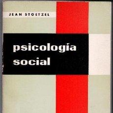 Libros de segunda mano: PSICOLOGÍA SOCIAL, JEAN STOETZEL. Lote 93013355