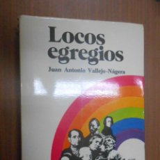 Libros de segunda mano: JUAN ANTONIO VALLEJO NAJERA LOCOS EGREGIOS EDITORIAL DOSSAT MADRID 1978 SEGUNDA REIMPRESION. Lote 93281020