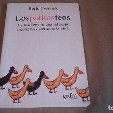 Libros de segunda mano: LOS PATITOS FEOS. LA RESILIENCIA: UNA INFANCIA INFELIZ NO DETERMINA LA VIDA. BORIS CYRULNIK. GEDISA. Lote 93364010