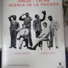 Libros de segunda mano: GARCÍA, JOSÉ Y ZACK, OSCAR: FREUD LACAN ACERCA DE LA PSICOSIS.. Lote 93579340