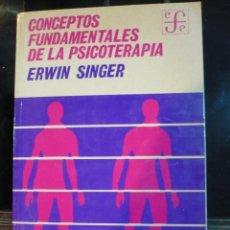 Libros de segunda mano: ERWIN SINGER, CONCEPTOS FUNDAMENTALES DE LA PSICOTERAPIA. Lote 93601610