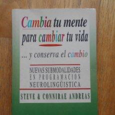 Libros de segunda mano: CAMBIA TU MENTE PARA CAMBIAR TU VIDA ,STEVE CONNIRAE ANDREAS. Lote 93657205