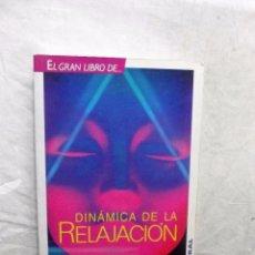 Libros de segunda mano - EL GRAN LIBRO DE DINAMICA DE RELAJACION POR JONATHAN C. SMITH - 94316134