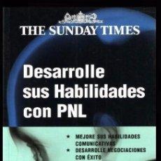 Libros de segunda mano: DESARROLLE SUS HABILIDADES CON PNL. PROGRAMACION NEURO LENGUISTICA. ANDREW BRADBURY.. Lote 94705351