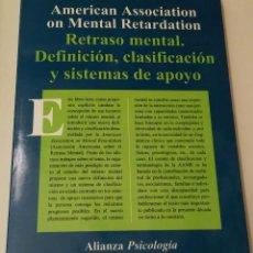 Libros de segunda mano: RETRASO MENTAL. DEFINICIÓN, CLASIFICACIÓN Y SISTEMAS DE APOYO AMERICAN ASSOCIATION ON MENTAL RETARD. Lote 95052635