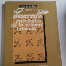 Libros de segunda mano: EL DESARROLLO PSICOLÓGICO DE LA PRIMERA INFANCIA. MANUAL PARA EL SEGUIMIENTO DEL DESARROLLO INFANTIL. Lote 95053547