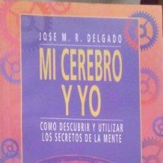 Libros de segunda mano: JOSÉ M.R. DELGADO. MI CEREBRO Y YO. MADRID. 1994.. Lote 95664243
