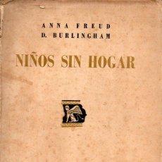 Libros de segunda mano: ANNA FREUD / D. BURLINGHAM : NIÑOS SIN HOGAR (IMÁN, 1946). Lote 95756463