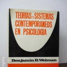 Libros de segunda mano: TEORÍAS Y SISTEMAS CONTEMPORÁNEOS EN PSICOLOGÍA - BENJAMIN B. WOLMAN. Lote 95777167
