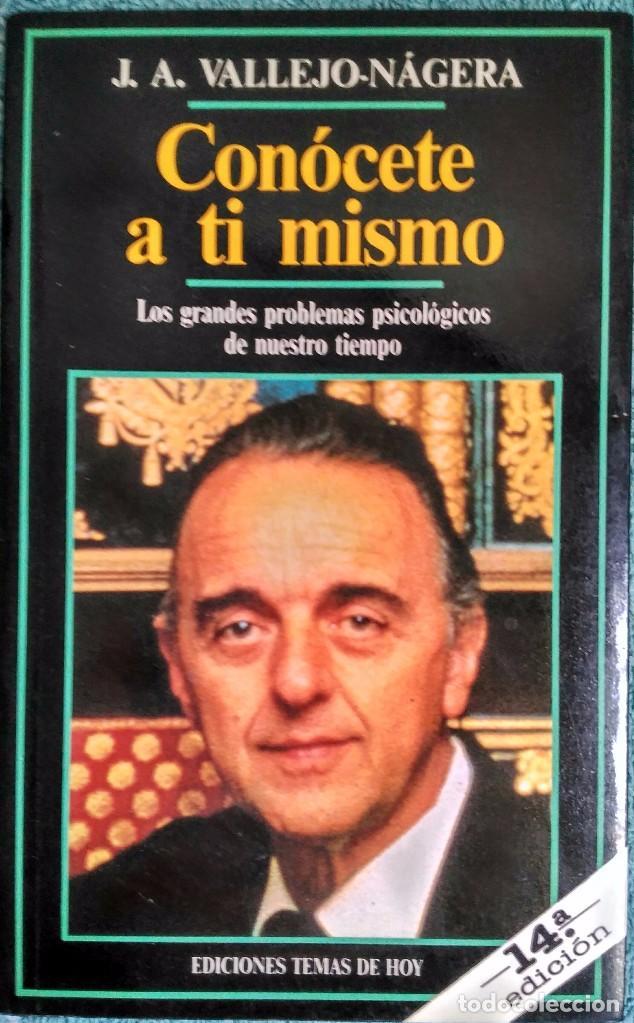 CONÓCETE A TI MISMO - J A VALLEJO-NÁGERA (Libros de Segunda Mano - Pensamiento - Psicología)