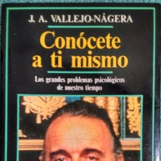 Libros de segunda mano: CONÓCETE A TI MISMO - J A VALLEJO-NÁGERA. Lote 95961731