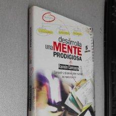 Libros de segunda mano: DESARROLLA UNA MENTE PRODIGIOSA / RAMÓN CAMPAYO / PSICOLOGÍA Y AUTOAYUDA - EDAF 2005. Lote 96059411