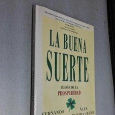 Libros de segunda mano: LA BUENA SUERTE, CLAVES DE LA PROSPERIDAD / F. TRÍAS - ÁLEX ROVIRA / EMPRESA ACTIVA - URANO 2004. Lote 96059891
