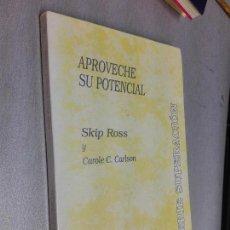 Libros de segunda mano: APROVECHE SU POTENCIAL / SKIP ROSS Y CAROLE C. CARLSON / IBERONET 1993. Lote 96060563