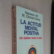 Libros de segunda mano: LA ACTITUD MENTAL POSITIVA / NAPOLEON HILL - CLEMENT STONE / AUTOAYUDA Y SUPERACIÓN - GRIJALBO 1992. Lote 96063515
