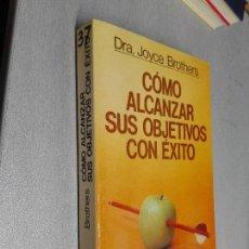 Libros de segunda mano: CÓMO ALCANZAR SUS OBJETIVOS CON ÉXITO / DRA. JOYCE BROTHERS / AUTOAYUDA Y SUPERACIÓN - GRIJALBO 1985. Lote 96063771