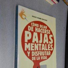 Libros de segunda mano: CÓMO DEJAR DE HACERSE PAJAS MENTALES Y DISFRUTAR DE LA VIDA / CESARE GIACOBBE / LA ESFERA 1ª ED.2004. Lote 96067519