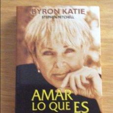 Libros de segunda mano: AMAR LO QUE ES. BYRON KATIE. ED URANO, BARCELONA 2002. 5 € ENVÍO.. Lote 96072871