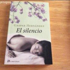 Libros de segunda mano: EL SILENCIO. GASPAR HERNÁNDEZ. ED. EL ALEPH. BARCELONA 2010. ENVÍO CERTIFICADO. 5€. Lote 96074031