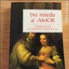 Libros de segunda mano: DEL MIEDO AL AMOR. EVA PIERRAKOS; JUDITH SALY. ED PAX MÉXICO, 1997. 5€ ENVÍO CERTIFICADO.. Lote 96075095