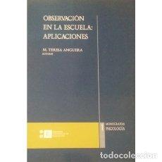 Libros de segunda mano: OBSERVACIÓN EN LA ESCUELA: APLICACIONES - MARÍA TERESA ANGUERA ARGILAGA - MONOGRAFÍAS PSICOLOGÍA. Lote 96075583