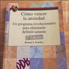 Libros de segunda mano: CÓMO VENCER LA ANSIEDAD. RENAU Z. PEURIFOY. BILBAO 1999. 5€ ENVÍO CERTIFICADO.. Lote 96075983
