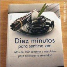 Libros de segunda mano: DIEZ MINUTOS PARA SENTIRSE ZEN. BERGER, SIOUX. PAIDÓS, MADRID 2009. 5€ ENVÍO CERTIFICADO.. Lote 96076203