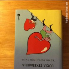 Libros de segunda mano: YA NO SUFRO POR AMOR. ETXEBARRIA, LUCIA. ED. BOOKET. MADRID 1907. 5€ ENVÍO CERTIFICADO.. Lote 96094063