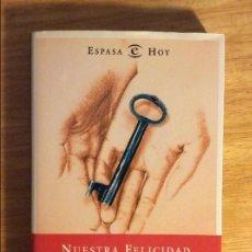 Libros de segunda mano: NUESTRA FELICIDAD. ROJAS MARCOS, LUIS. ED. ESPAÑA, MADRID 2002. 3€ ENVÍO ORDINARIO.. Lote 96101343