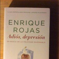 Libros de segunda mano: ADIÓS, DEPRESIÓN. ROJAS, ENRIQUE. ED. TEMAS DE HOY, MADRID 2006. 3€ ENVÍO ORDINARIO. Lote 96167371