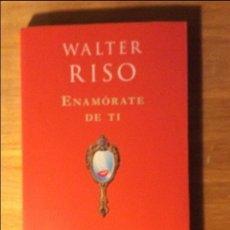 Libros de segunda mano: ENAMÓRATE DE TI. WALTER RISO. ED. PLANETA, BARCELONA 2012. 2€ ENVÍO ORDINARIO .. Lote 96168195