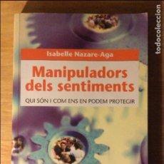 Libros de segunda mano: MANIPULADORS DELS SENTIMENTS. NAZARE-AGA, ISABELLE. ED. PAGÈS, LLEIDA 2004. 3€ ENVÍO ORDINARIO.. Lote 96170591
