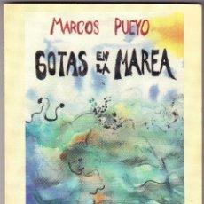 Libros de segunda mano: M - GOTAS EN LA MAREA - MARCOS PUEYO - VILAFRANCA 1994. Lote 96206295