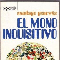 Libros de segunda mano: M - EL MONO INQUISITIVO - SANTIAGO GENOVES - PLANETA 1978. Lote 96206383