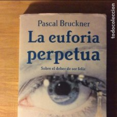 Libros de segunda mano: LA EUFORIA PERPETUA. PASCAL BRUCKNER. ED. TUSQUETS, BARCELONA 2001. 5€ ENVÍO CERTIF.. Lote 96219951