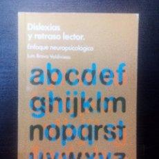 Libros de segunda mano: DISLEXIAS Y RETRASO LECTOR. ENFOQUE NEUROPSICOLÓGICO LUIS BRAVO VALDIVIESO. Lote 96286431