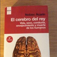 Libros de segunda mano: EL CEREBRO DEL REY. NOLASC ACARÍN. ED. RBA. BARCELONA 2010. 3 € ENVÍO ORDINARIO.. Lote 96495571