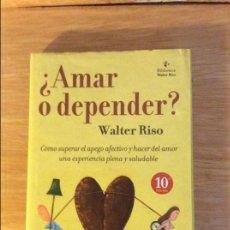 Libros de segunda mano: ¿AMAR O DEPENDER? WALTER RISO. ED GRANICA 2007. 2€ ENVÍO ORDINARIO.... Lote 104903923