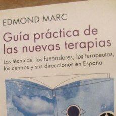 Libros de segunda mano: GUÍA PRÁCTICA DE LAS NUEVAS TERAPIAS DE EDMOND MARC (KAIROS). Lote 96545683