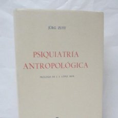 Libros de segunda mano: PSIQUIATRIA ANTROPOLOGICA. JURG ZUTT. PROLOGO J. J. LOPEZ IBOR. EDITORIAL GREDOS. 1973.. Lote 96551959