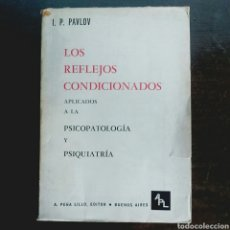 Libros de segunda mano: LOS REFLEJOS CONDICIONADOS APLICADOS A LA PSICOPATOLOGÍA Y PSIQUIATRÍA - I. PAVLOV. Lote 96612390