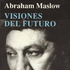 Libros de segunda mano: VISIONES DEL FUTURO, ABRAHAM MASLOW. Lote 96949531