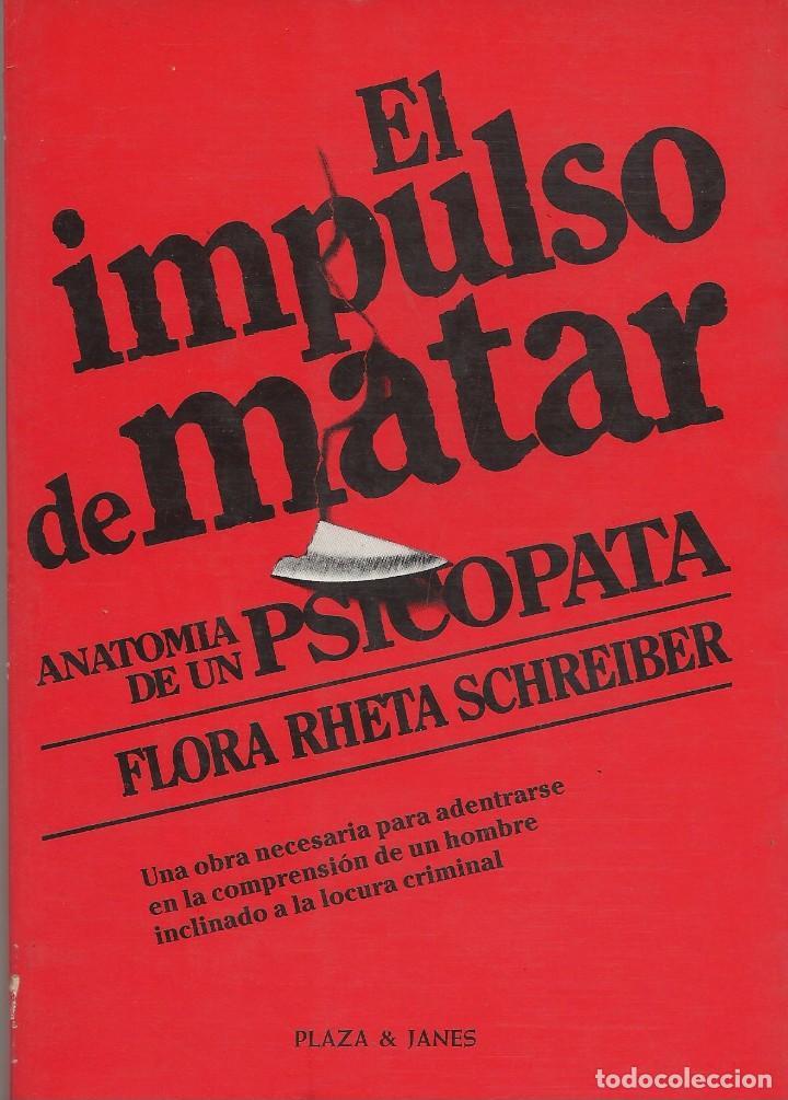 el impulso de matar. anatomía de un psicópata, - Comprar Libros de ...